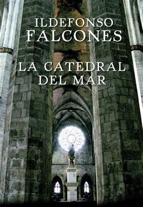 libro catedral del mar cathedral la serie de televisi 243 n la catedral del mar se grabar 225 a finales de a 241 o en barcelona