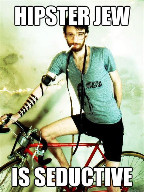 Misc Memes - hipster jew is seductive misc quickmeme
