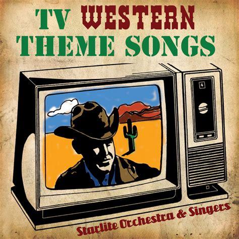 theme songs on tv tv western theme songs
