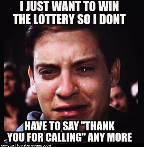 Call Meme - i just want to win the lottery