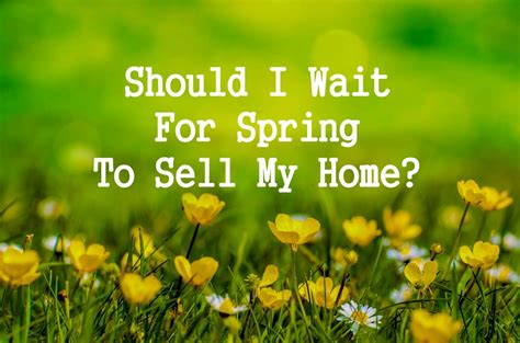 should you wait for to sell your home