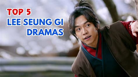 lee seung gi drama list top 5 lee seung gi korean dramas youtube