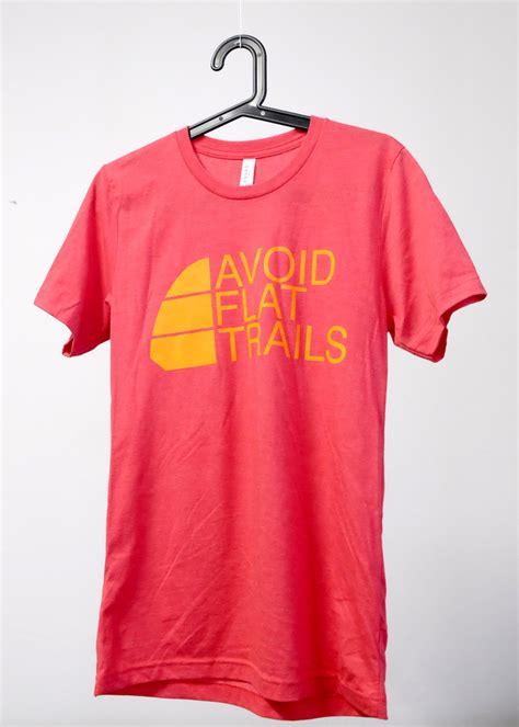 Tshirt Avoid t shirt quot avoid flat trails quot unisex trail magazine