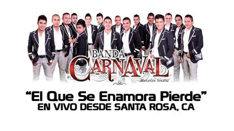 banda carnaval quot el que se enamora pierde quot santa rosa