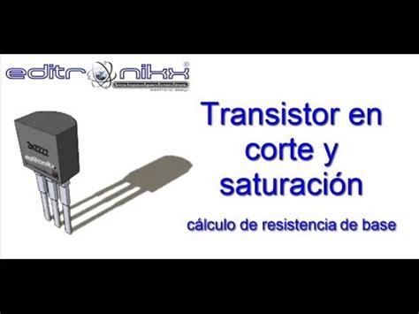 transistor mosfet en corte y saturacion transistores bjt en corte y saturaci 243 n c 225 lculo de resistencia de base