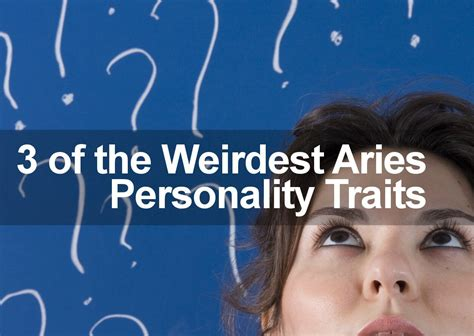 most people mistake these 3 weird aries personality traits
