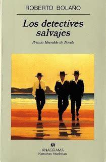 los detectives salvajes 0307476111 los detectives salvajes roberto bola 241 o descarga novelas gratis