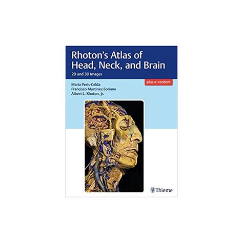 rhoton s atlas of neck and brain 2d and 3d images books rhoton s atlas of neck and brain 2d and 3d images