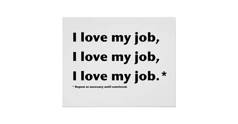 but i work for the viewers my permanent record i love my job poster zazzle