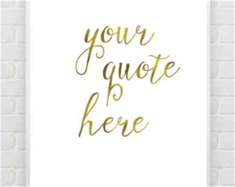 printable custom quotes gold foil print custom quote etsy