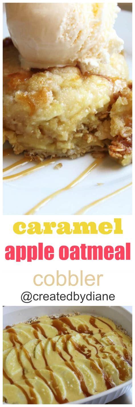 caramel apple oatmeal cobbler created by diane