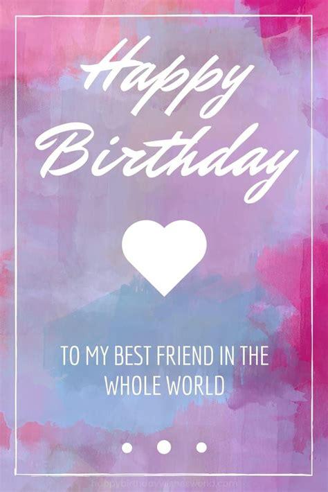happy birthday wishes for best friend 7 best happy birthday best friend images on