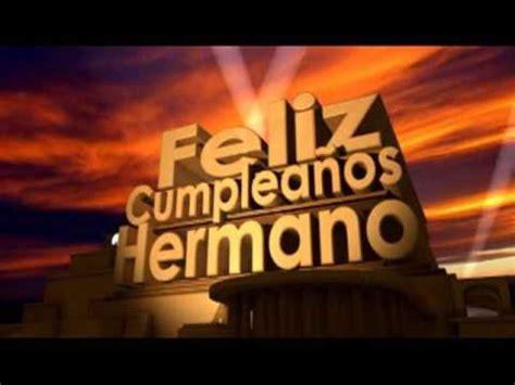 imagenes de happy birthday luis feliz cumplea 241 os hermano youtube