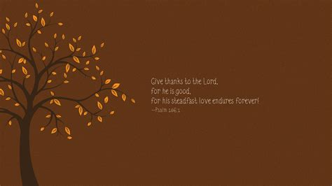 what to give a for wednesday wallpaper give thanks to the lord for he is 3 jacob abshire