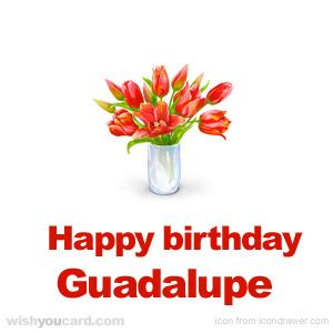 happy birthday guadalupe mp3 download happy birthday guadalupe free e cards