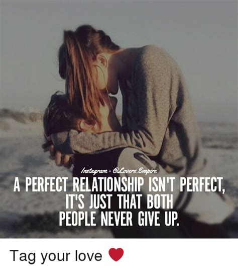 Perfect Relationship Meme - wers a perfect relationship isn t perfect it s just that