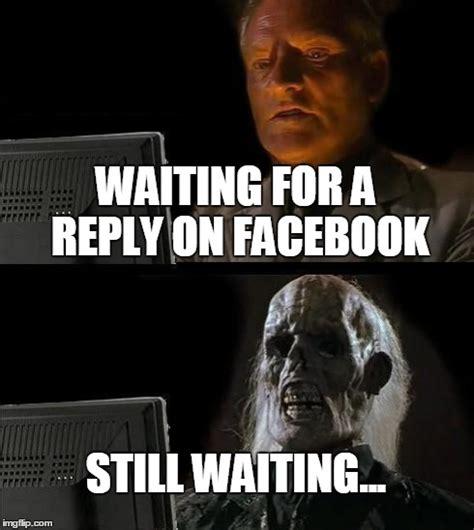 Waiting Memes - ill just wait here meme imgflip