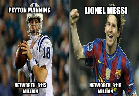 Lionel Messi Memes - peyton manning networth 115 million lionel messi