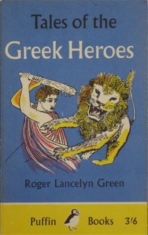 tales from the greek tales of the greek heroes retold from the ancient authors by roger lancelyn green reviews