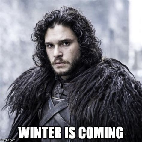 Winter Is Coming Meme - winter is coming imgflip