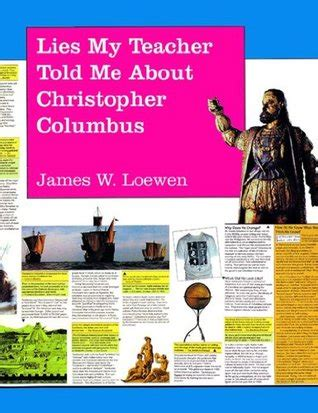Lies My Told Me Essay by Lies My Told Me About Christopher Columbus What Your History Books Got Wrong By W