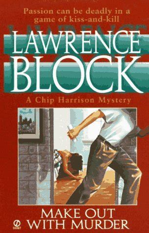 the trouble with murder books make out with murder chip harrison 3 by block