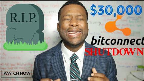 bitconnect shutdown bitconnect shutdown 30 000 loans now what youtube