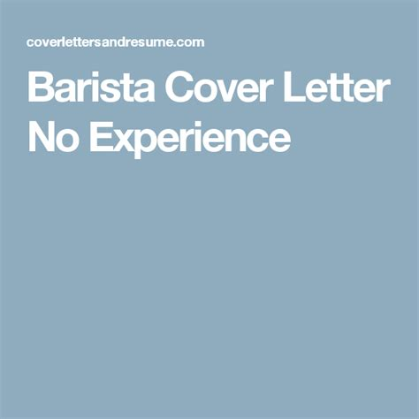 barista cover letter barista cover letter no experience work