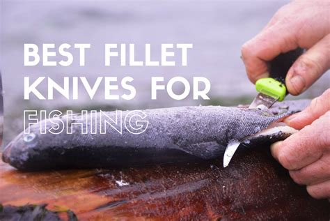 best fillet 10 best fillet knives for fishing 2017 reviews buying