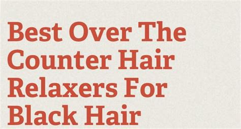 hair relaxer for asian hair the counter best over the counter relaxer for black hair silk elements
