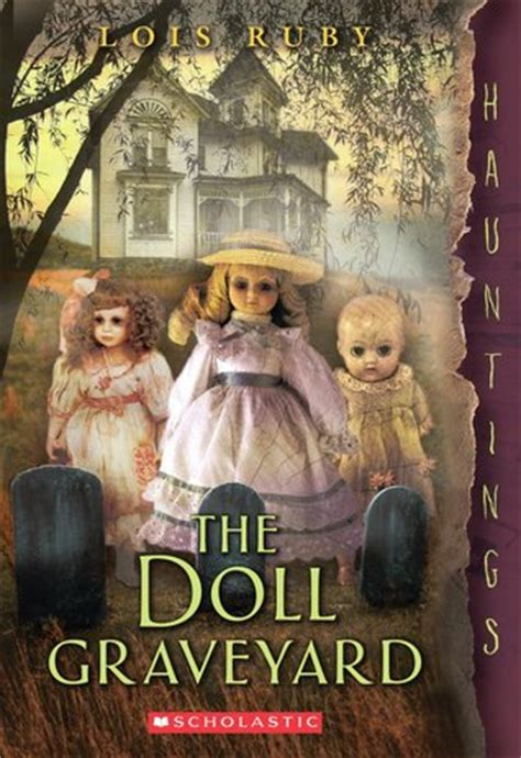 haunted doll graveyard the doll graveyard a hauntings novel by lois ruby