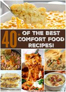 best food recipes 40 of the best comfort food recipes kitchen with my