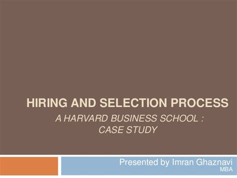 Harvard Business School Mba Statistics by Hiring And Selection Process Hbr Study