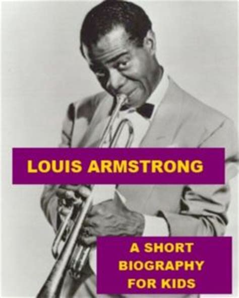 Louis Armstrong Biography For Students | louis armstrong a short biography for kids by james