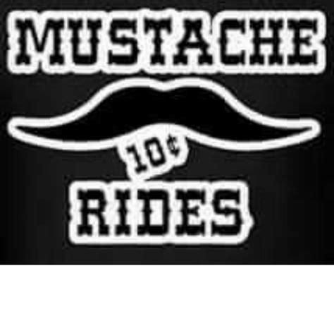 Mustache Ride Meme - 25 best memes about mustache rides mustache rides memes