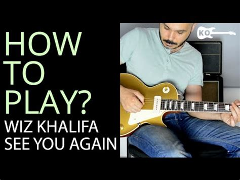 tutorial guitar see you again how to play see you again by wiz khalifa on electric