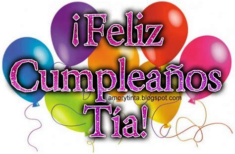imagenes que digan feliz cumpleaños tia te quiero mucho amor y tinta imagenes de cumplea 241 os para t 237 a