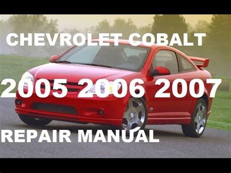 free auto repair manuals 2006 chevrolet cobalt on board diagnostic system chevrolet cobalt 2005 2006 2007 repair manual youtube
