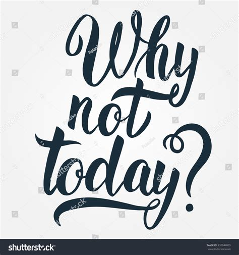 why not today inspiration stock vector