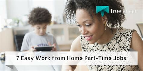 Online Part Time Work From Home - 7 easy work from home part time jobs truelancer blog