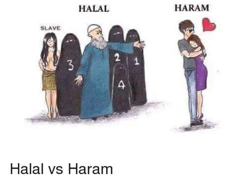 halal vs haram now you slave halal haram halal vs haram haram meme on sizzle