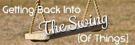 getting into swinging 3 simple steps for getting back into the swing of things