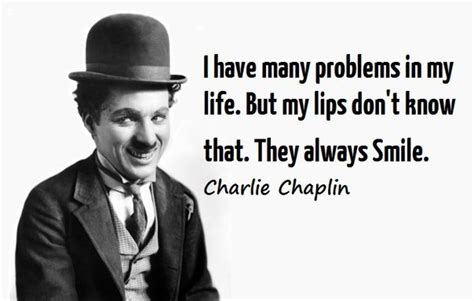 my biography charlie chaplin i have many problems in my life but thoughts