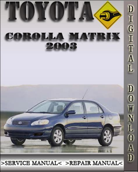 auto repair manual free download 2003 toyota matrix electronic valve timing pay for 2003 toyota corolla matrix factory service repair manual
