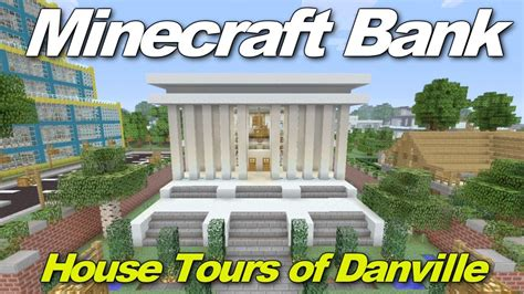 Minecraft Xbox 360: Modern Bank! (House Tours of Danville