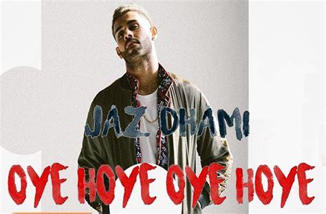 oye hoye bhangrareleases com cutting edge music news jaz dhami