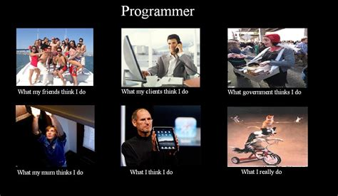 What They Think I Do Meme - programming meme www imgkid com the image kid has it