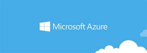 Microsoft Azure microsoft azure cloud services windows azure cloud