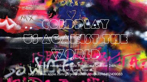 coldplay us against the world coldplay us against the world mylo xyloto hd youtube