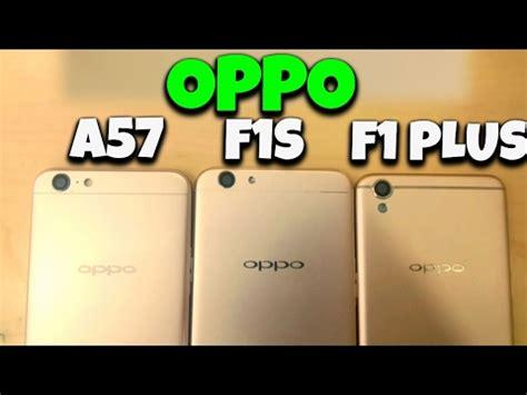 Oppo F1 Plus Hello oppo a57 vs oppo f1s vs oppo f1 plus